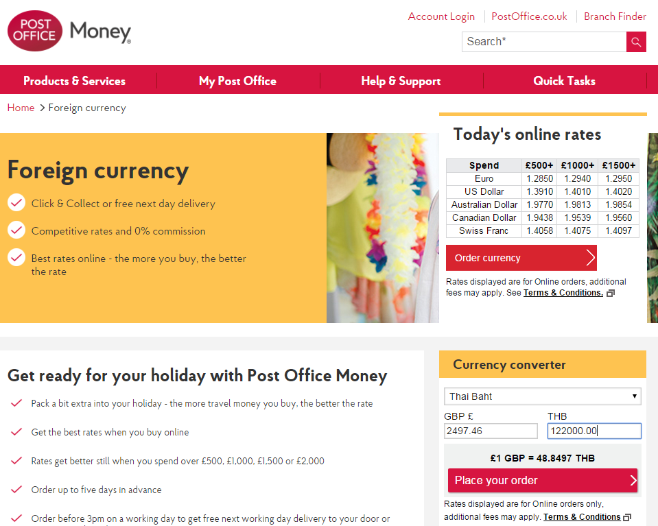 The exchange rate at the UK Post Office, which although bad, is actually better than travel agents, supermarkets and banks